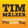 Tim Mälzer SPEZIAL– seine besten Rezepte aus zehn Jahren essen & trinken Für jeden Tag