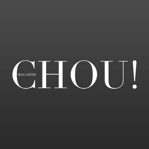 CHOU! Magazine