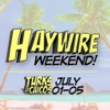 Haywire Weekend