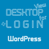 DESKTOP VIEW + LOGIN for WordPress