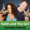 Keith and The Girl Comedy Podcast