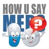 How U Say Meds