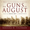 The Guns of August (by Barbara W. Tuchman) (UNABRIDGED AUDIOBOOK)