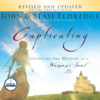 Oasis Audio - Captivating (by John and Stasi Eldredge)  artwork
