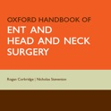 Oxford Handbook of ENT and Head and Neck Surgery, Second Edition icon