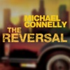 The Reversal: A Lincoln Lawyer Novel (By Michael Connelly)