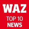 WAZ TOP10 - das Wichtigste des Tages