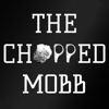 The Chopped Mobb