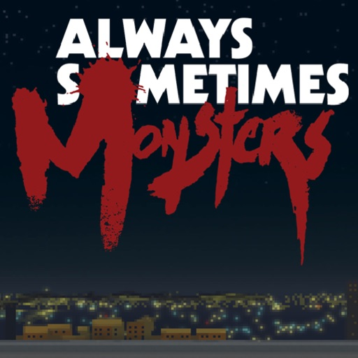 Always Sometimes Monsters iOS App