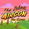 The Zebra Aircon - The Game