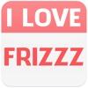 I Love Frizzz