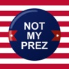 Not My PREZ Stickers