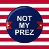 Not My PREZ Stickers