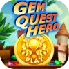 Gem Quest Hero - Jewel Crush Match 3 Mania Games