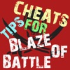 Cheats Tips For Blaze Of Battle