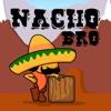 Nacho Bro