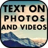 Text on Videos and Pictures - Add fonts to Photos