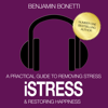 iStress – Your 30 Day Solution To Reduce Stress, Anxiety, Tension & Much More