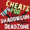 Cheats Tips For SHADOWGUN DeadZone