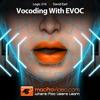 Course For Logic 210 - Vocoding With EVOC