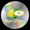 Burn Video - Your Phone's Videos Delivered on DVD