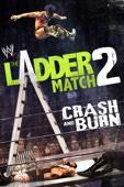 WWE The Ladder Match 2: Crash & Burn Vol 1