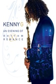 Kenny G - Kenny G: An Evening of Rhythm & Romance  artwork
