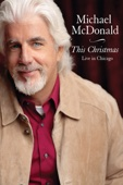 Michael McDonald - Michael McDonald: This Christmas - Live In Chicago  artwork