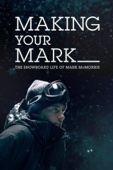 Making Your Mark: The Snowboard Life of Mark McMorris