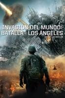 Invasión Del Mundo: Batalla - Los Ángeles (Subtitulada)