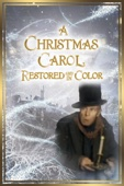 A Christmas Carol (Restored and In Color)