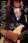 Stevie Ray Vaughan & Double Trouble - Stevie Ray Vaughan and Double Trouble: Live From Austin, Texas  artwork