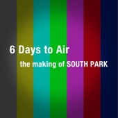 6 Days to Air: The Making of South Park - 6 Days to Air Cover Art