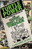 Randall Lobb - Turtle Power: The Definitive History of the Teenage Mutant Ninja Turtles  artwork