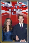 William & Kate: The Journey - Part 1
