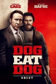 Dog Eat Dog (Uncut)