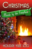 Christmas Moods by the Fireplace: Holiday Yule Log