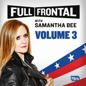 Full Frontal with Samantha Bee, Vol. 3 - Full Frontal with Samantha Bee Cover Art