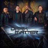 Dark Matter - Dark Matter, Season 1  artwork