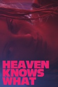 Josh Safdie & Benny Safdie - Heaven Knows What  artwork